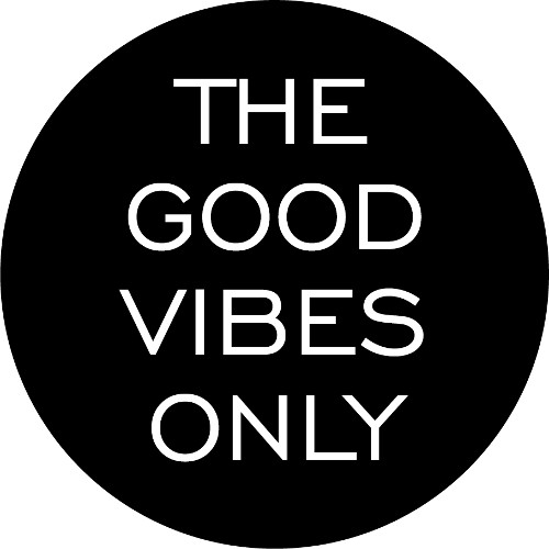 THE GOOD VIBES ONLY